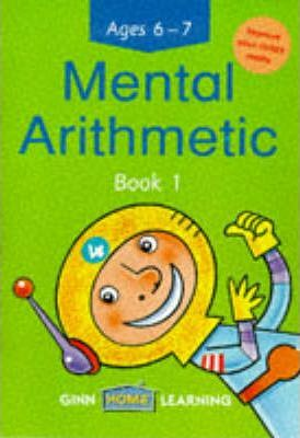 Ginn Home Learning :Mental Arithmetic Book 1