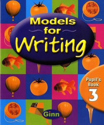 Models for Writing: Pupil Book Part 4