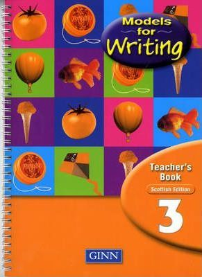 Models For Writing : Year 3 Teachers`Book (Scottish Edition)