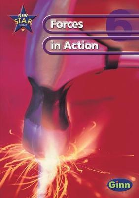 New Star Science Year 6/P7: Forces in Action Pupil's Book