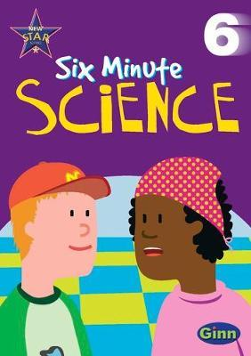 New Star Science Six Minute Science Year 6/P7: Activities