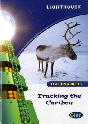 Lighthouse White Level: Tracking The Caribou Teaching Notes