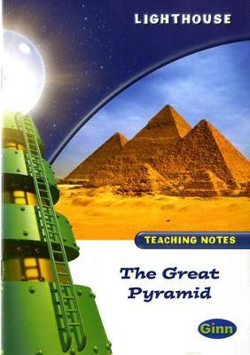 Lighthouse White Level: The Great Pyramid Teaching Notes