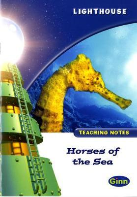 Lighthouse White Level: Horses Of The Sea Teaching Notes