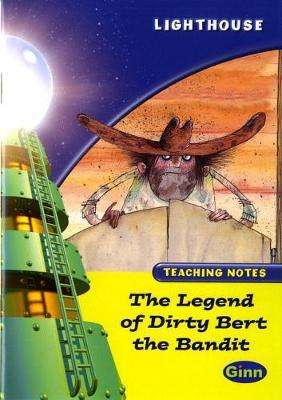 Lighthouse Lime Level: The Legend of Dirty Bert the Bandit Teaching Notes