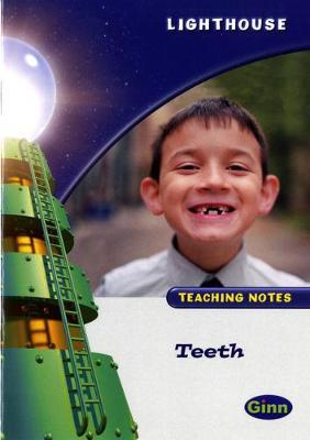 Lighthouse White Level: Teeth Teaching Notes