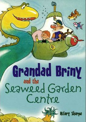 PACK OF 3: Grandad Briny and the Seaweed Garden Centre