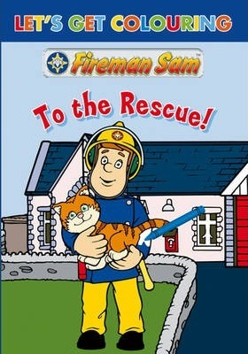 Let's Get Colouring Fireman Sam To the Rescue