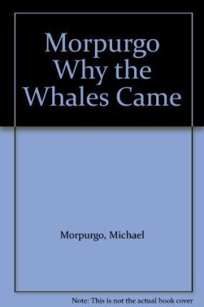 Michael Morpurgo Why the Whales Came