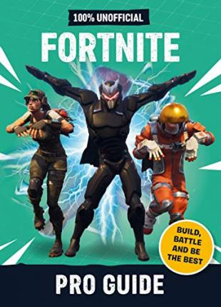 Fortnite: Pro Guide 100% Unofficial