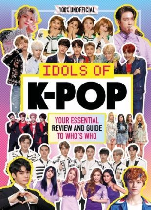 K-Pop: Idols of K-Pop 100% Unofficial - from BTS to