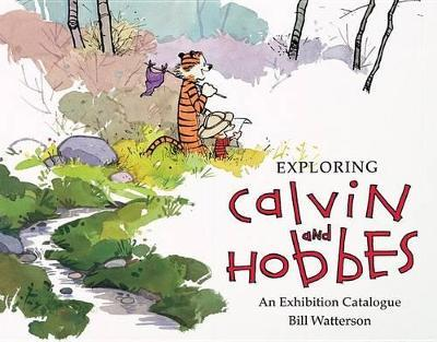 Exploring Calvin and Hobbes : An Exhibition Catalogue
