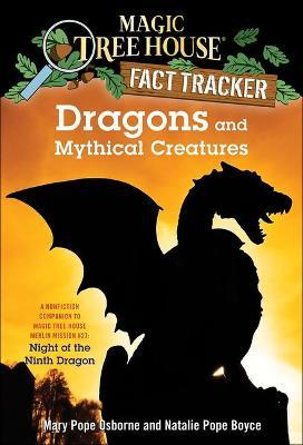 Dragons and Mythical Creatures  A Nonfiction Companion to Magic Tree House #55 Night of the Ninth Dragon