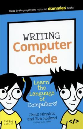 Writing Computer Code: Learn the Language of Computers!