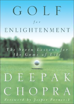 Golf for Enlightenment : The Seven Lessons for the Game of Life