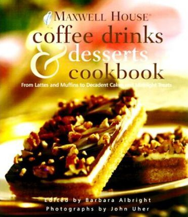 Maxwell House Coffee and Desserts Cookbook