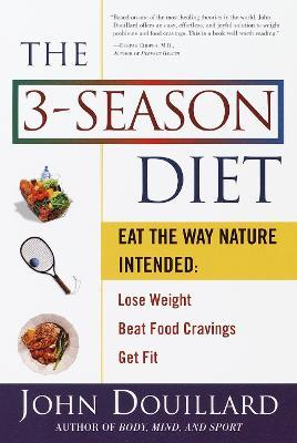 3 Season Diet : Eat The Way Nature Intended