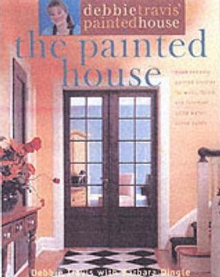 Debbie Travis' Painted House  The Painted House