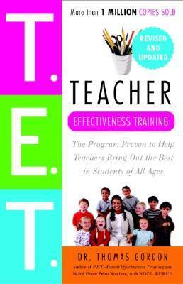 Teacher Effectiveness Training : The Program Proven to Help Teachers Bring Out the Best in Students of All Ages