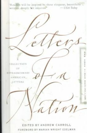 Letters of a Nation  A Collection of Extraordinary American Letters a Collection of Extraordinary American Letters