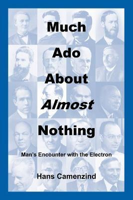Much ADO about Almost Nothing  Man's Encounter with the Electron