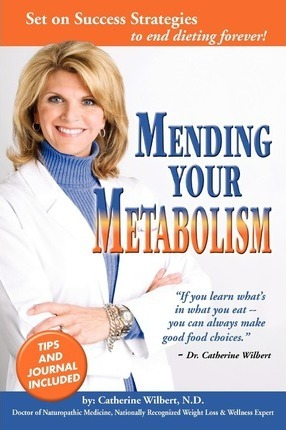 Mending Your Metabolism : Set on Success Tips to End Dieting Forever