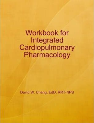 Workbook for Integrated Cardiopulmonary Pharmacology