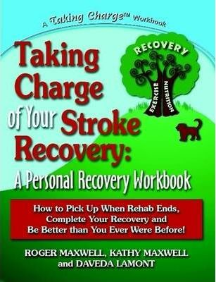 Taking Charge of Your Stroke Recovery: A Personal Recovery Workbook