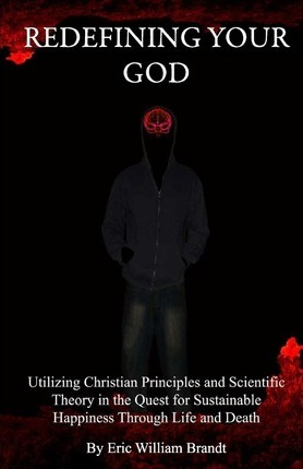 Redefining Your God : Eric William Brandt : 9780615351957