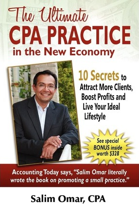 The Ultimate CPA Practice in the New Economy  10 Secrets to Attract More Clients, Boost Profits and Live Your Ideal Lifestlye