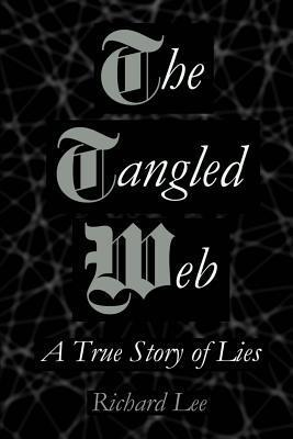 The Tangled Web : A True Story of Lies