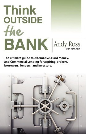 Think Outside the Bank: An Insiders Guide to Alternative Financing