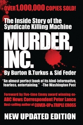 Murder Inc.  The Story of The Syndicate Killing Machine