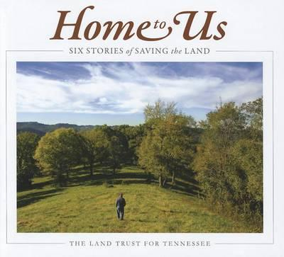 Home to Us  Six Stories of Saving the Land