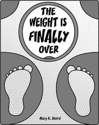 The Weight Is Finally Over – Mary K Shaird