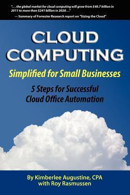 Cloud Computing Simplified for Small Businesses: Five Steps for Successful Cloud Office Automation