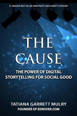 The Cause : The Power of Digital Storytelling for Social Good