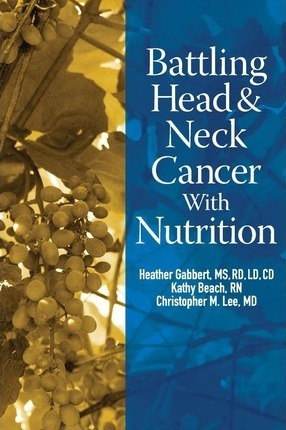 Battling Head and Neck Cancer with Nutrition