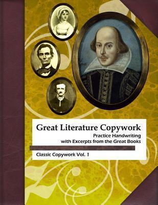 Great Literature Copywork : Practice Cursive Handwriting with Excerpts from the Great Books