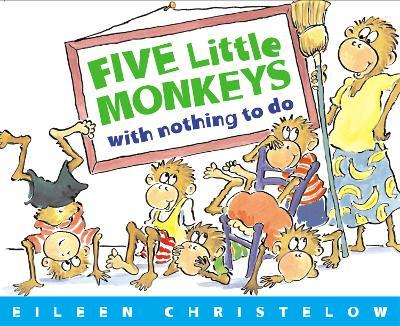 Five Little Monkeys With Nothing To Do Eileen Christelow 9780618040322