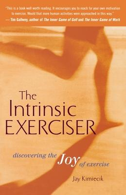 The Intrinsic Exerciser  Discovering the Joy of Exercise