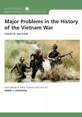 Major Problems in the History of the Vietnam War : Documents and Essays