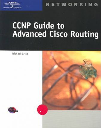 CCNP Guide to Advanced Cisco Routing