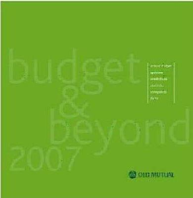 Old Mutual the Budget & Beyond 2007