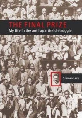 The Final Prize: My Life in the anti-apartheid struggle