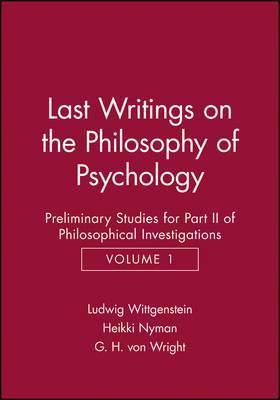 Last Writings on the Phiosophy of Psychology