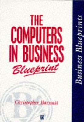 The computers in business blueprint christopher barnatt the computers in business blueprint malvernweather Image collections