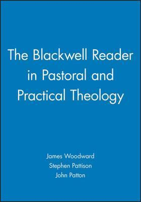 The Blackwell Reader in Pastoral and Practical Theology