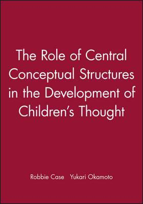 The Role Of Central Conceptual Structures In Development Childrens Thought