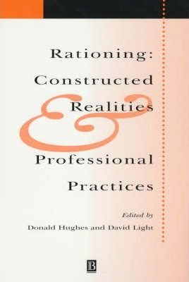 Rationing : Constructed Realities and Professional Practices